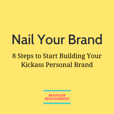 Image with yellow background and black text says Nail Your Brand. Tagline: 8 Steps to Start Building Your Kickass Personal Brand
